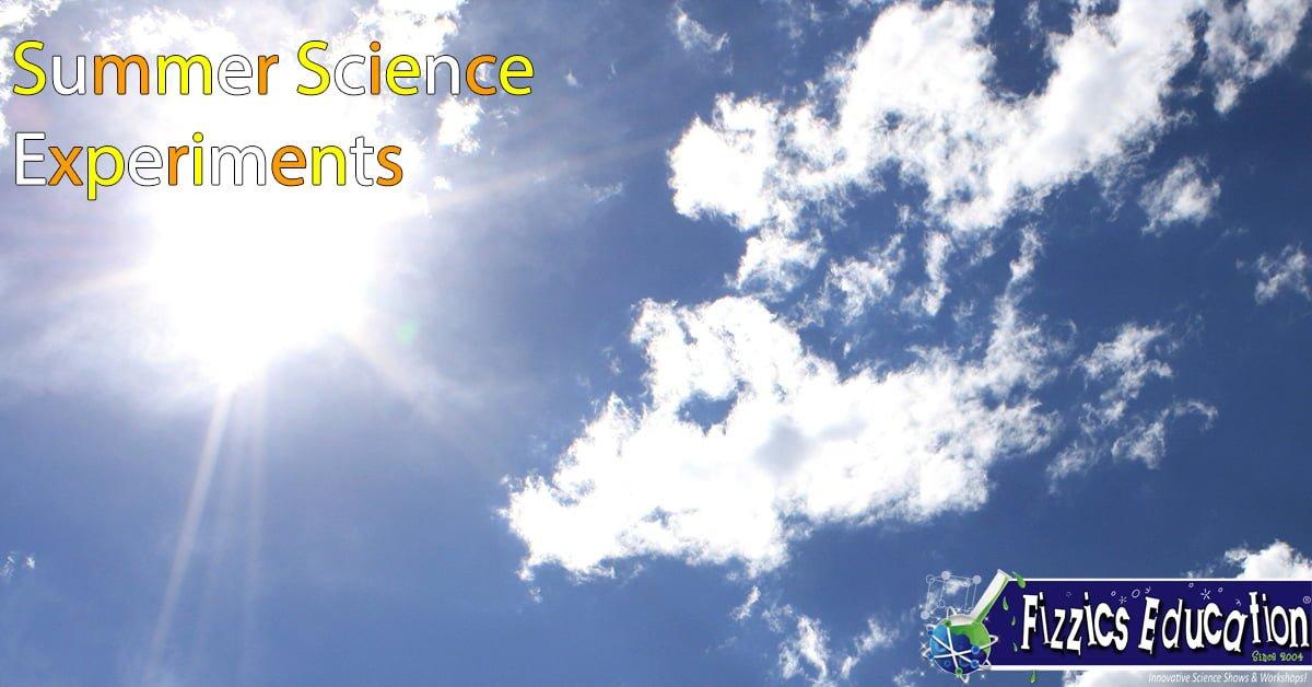 Fun summer science experiments! | Fizzics Education